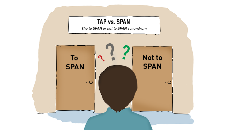 To TAP or to SPAN large.png