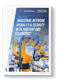 INDUSTRIAL NETWORK VISIBILITY & SECURITY WITH PROFITAP AND SCADAFENCE